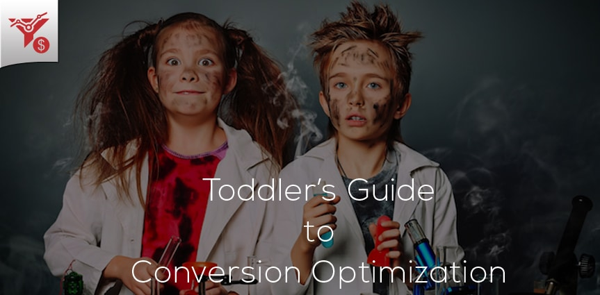 Toddlers Guide to Conversion Optimization