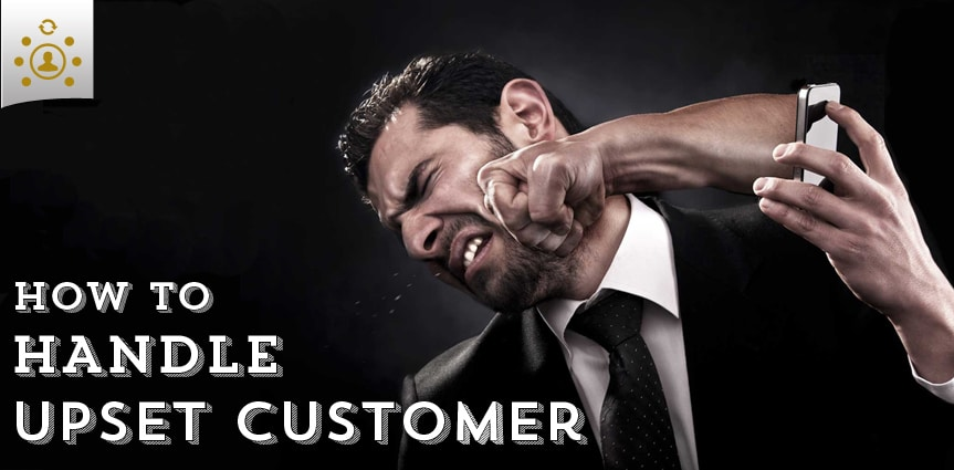 How to Handle Upset Customer