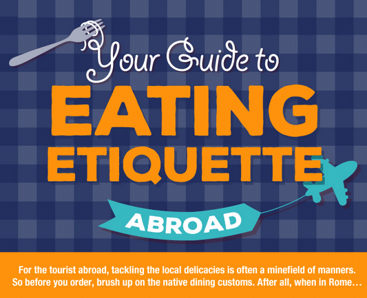 Eating Etiquette Guide for Abroad