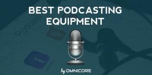 Best Podcasting Equipment