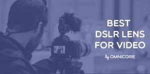 Best DSLR Lens for Video