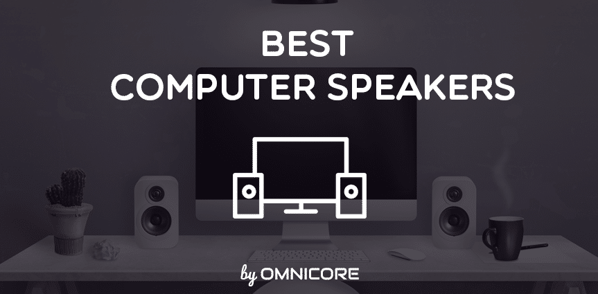 The 14 Best Computer Speakers For 2019 Editors Pick