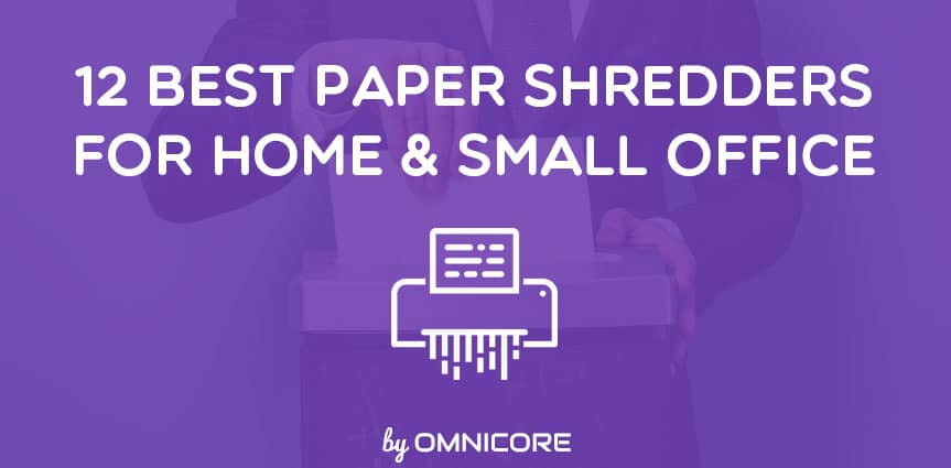 the 12 best paper shredders for home small business in 2017 - Best Paper Shredder For The Money