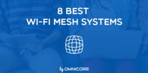 Best Wifi Mesh Network System by Omnicore