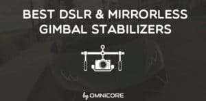 Best DSLR Gimbal Stabilizer Featured