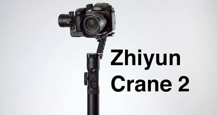 Zhiyun Crane 2 - Editors Pick