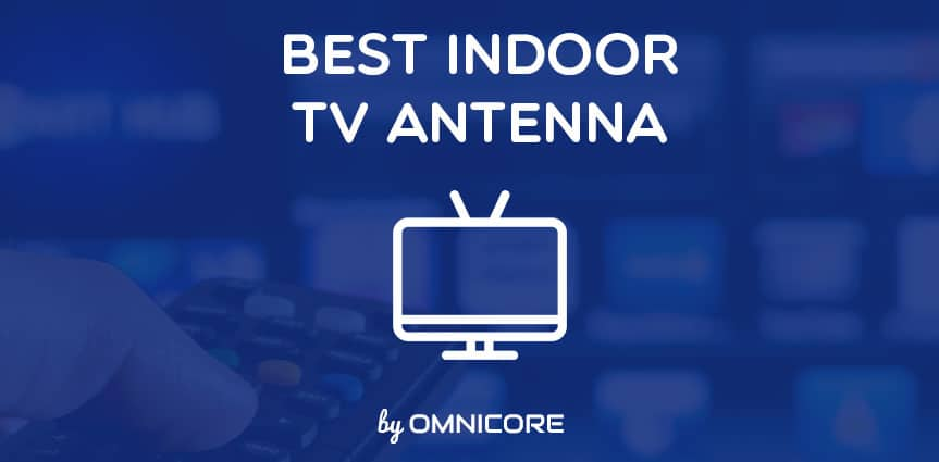 The 8 Best Indoor Tv Antennas 2019 Hdtv 4k Uhd By Omnicore