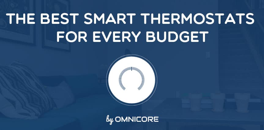 The 10 Best Smart Thermostats For 2020 Home Office Omnicore
