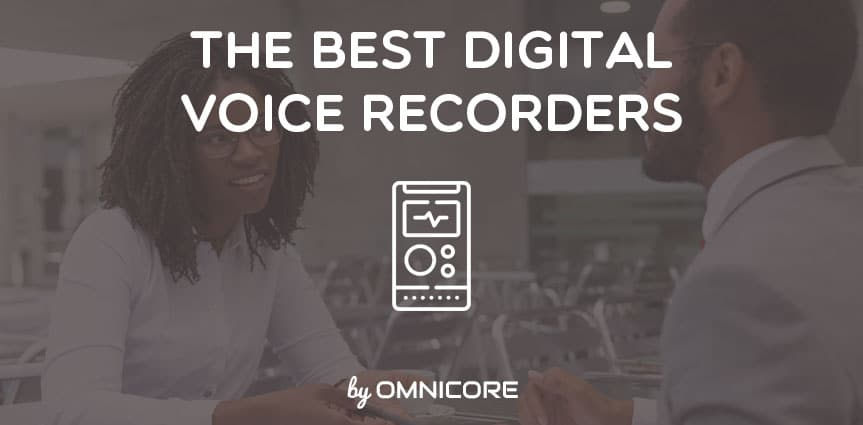 The Best Digital Voice Recorders