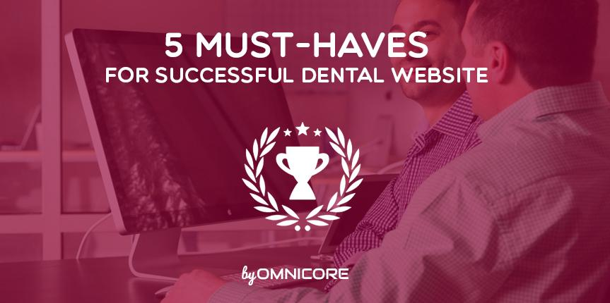 5 Must-Haves for a Successful Dental Website