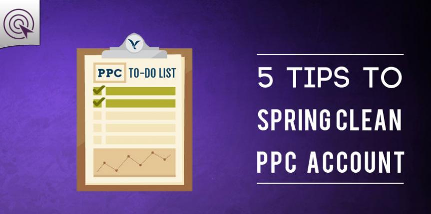 PPC Account Optimization: 5 Tips to Spring Clean your Google Adwords Account