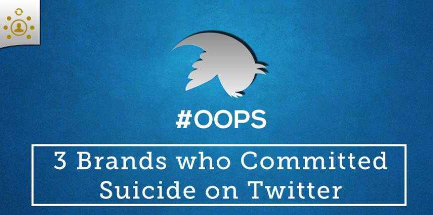 3 Brands who Committed Suicide on Twitter and How You can Do Better