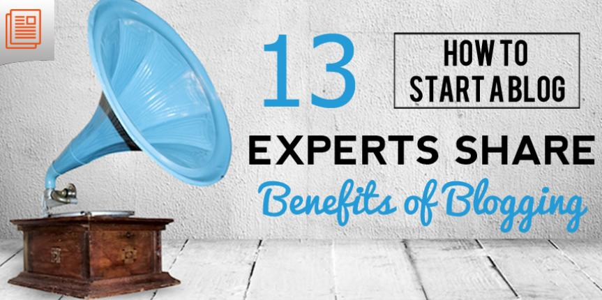 How to Start a Blog for Business: 13 Experts Weigh in on Benefits of Blogging