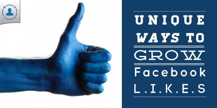 11 Unique Ways to Grow Your Facebook Likes