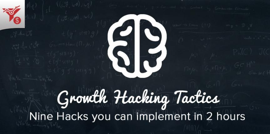 9 Growth Hacking Tactics You Can Implement In Under 2 Hours