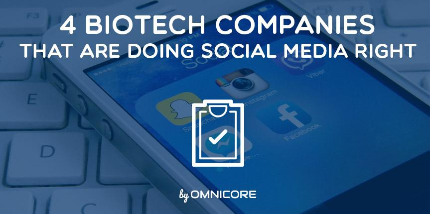 4 BioTech Companies That Are Doing Social Media Right and 1 that is isn't