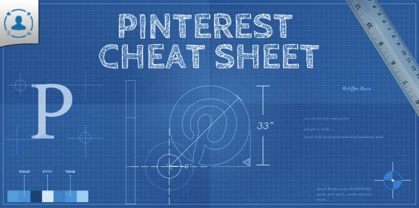 Pinterest Cheat Sheet – Your Guide to Pinterest Image Size