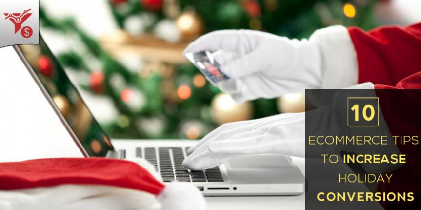 10 Practical Ecommerce Tips to Increase Holiday Conversions