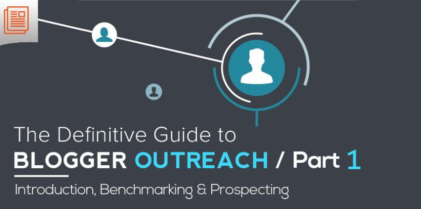 The Defintive Guide to Blogger Outreach (Part 1 of 2)