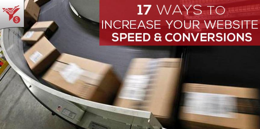 17 Surefire ways to Increasing Website Speed & Conversions