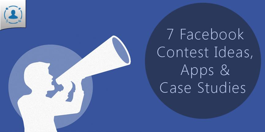 7 Facebook Contest Ideas, Apps and Case Studies to Start your Next Contest