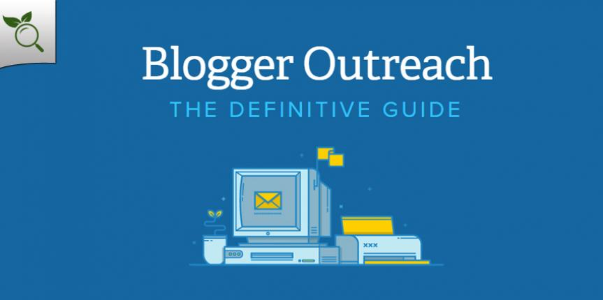 The Definitive Guide to Blogger Outreach