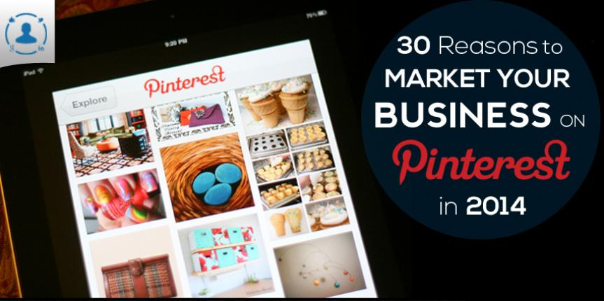 30 Reasons to market your business on Pinterest in 2014 [INFOGRAPHIC]